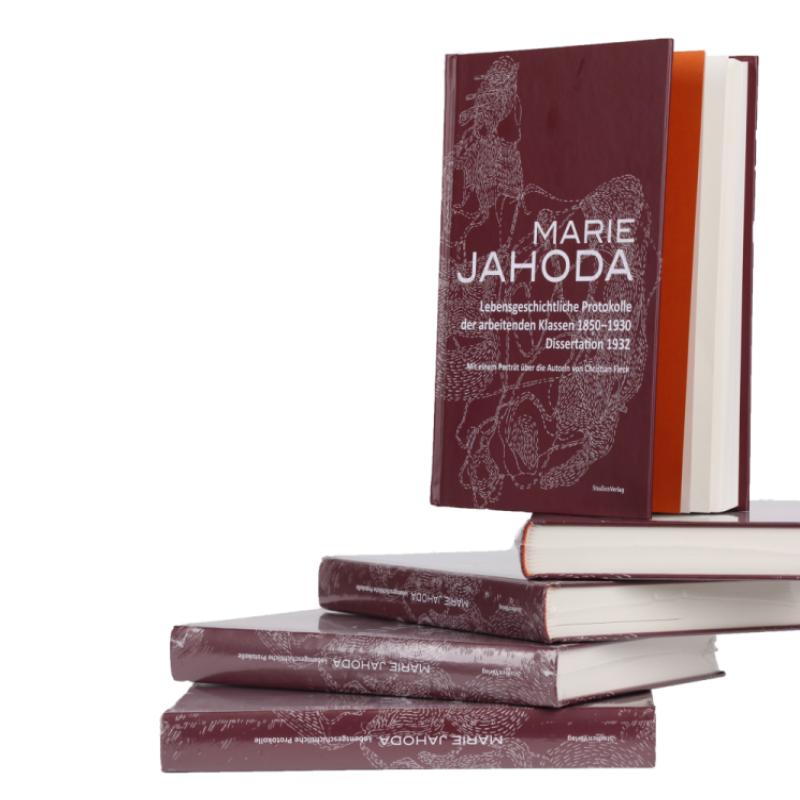 MARIE JAHODA - Lebensgeschichtliche Protokolle der arbeitenden Klassen 1850-1930